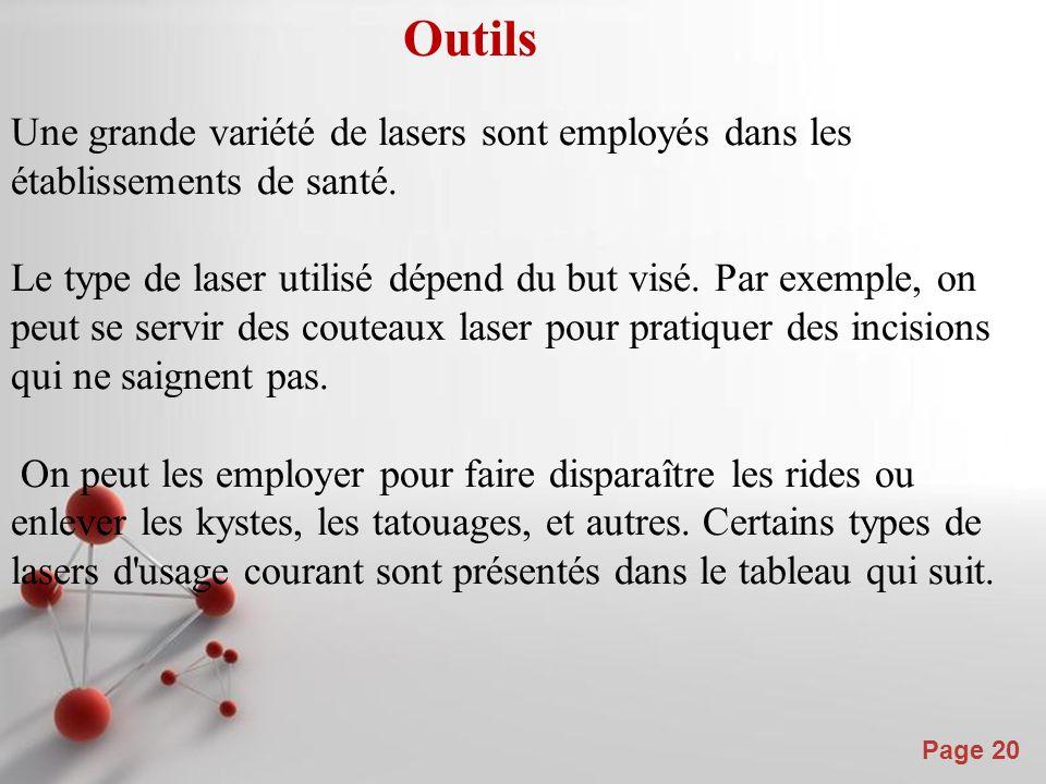 Outils Une grande variété de lasers sont employés dans les établissements de santé.