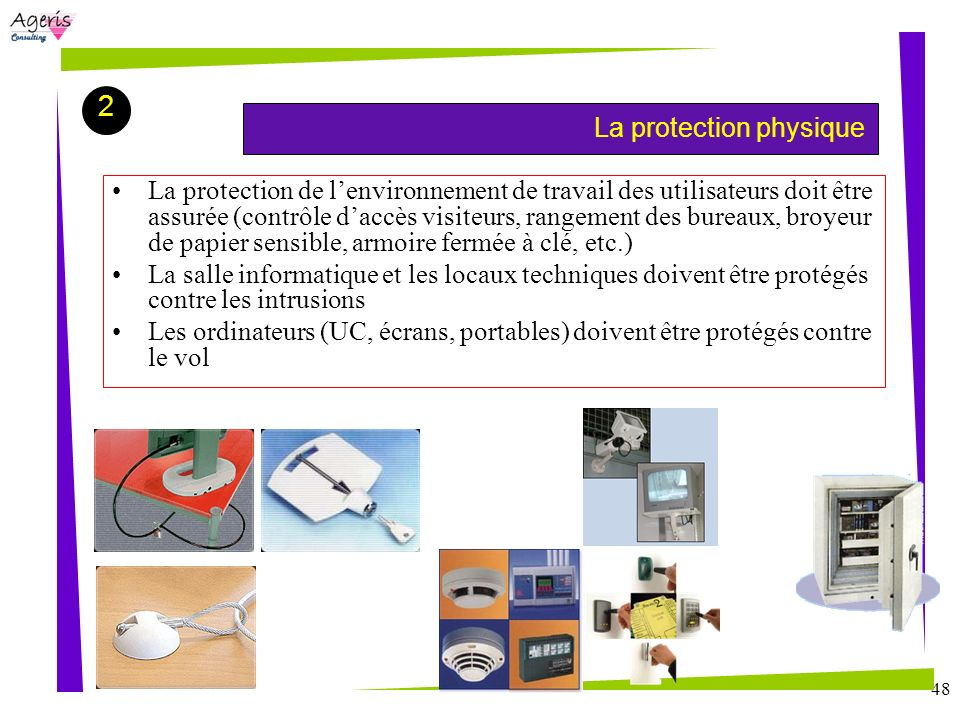 2 La protection physique.
