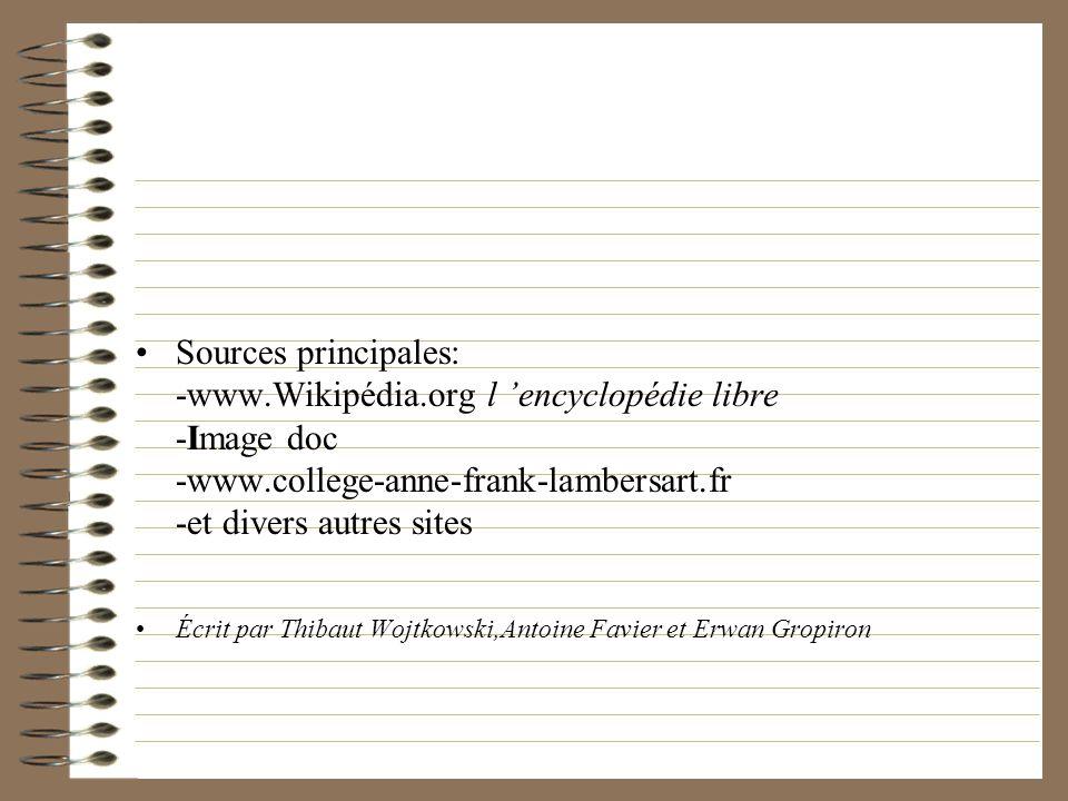 Sources principales: -www. Wikipédia