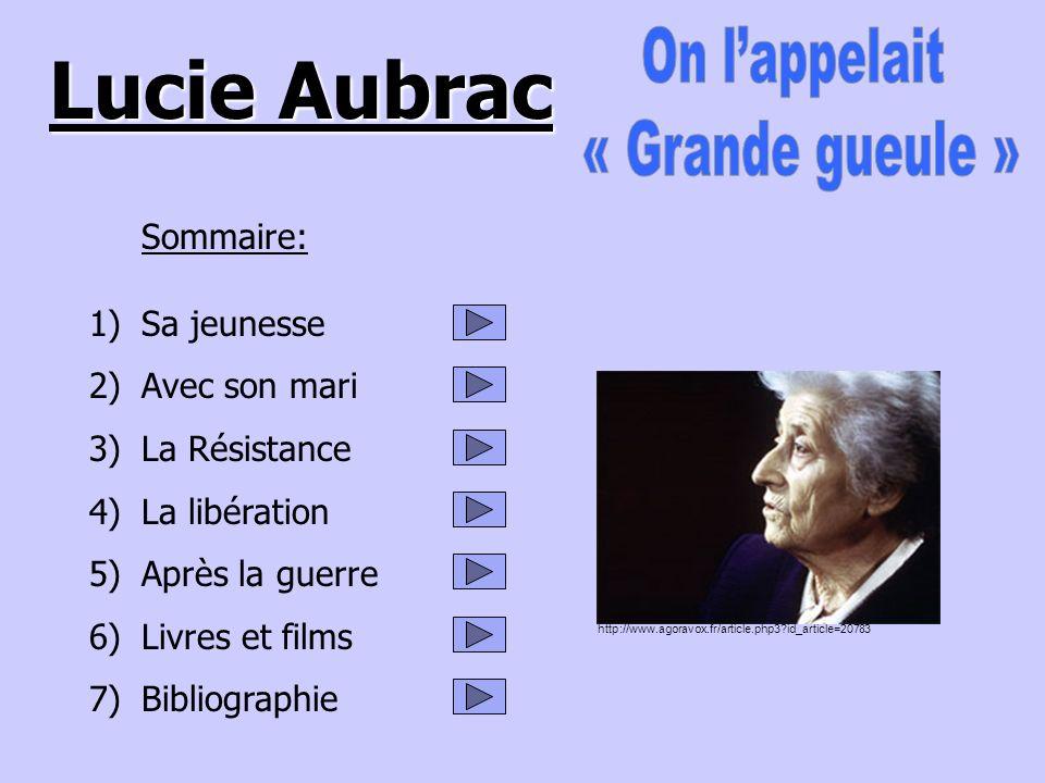 Lucie Aubrac Sommaire: Sa jeunesse Avec son mari La Résistance
