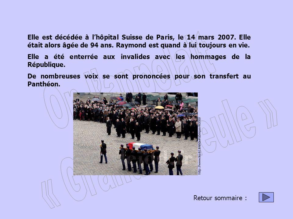 Elle a été enterrée aux invalides avec les hommages de la République.