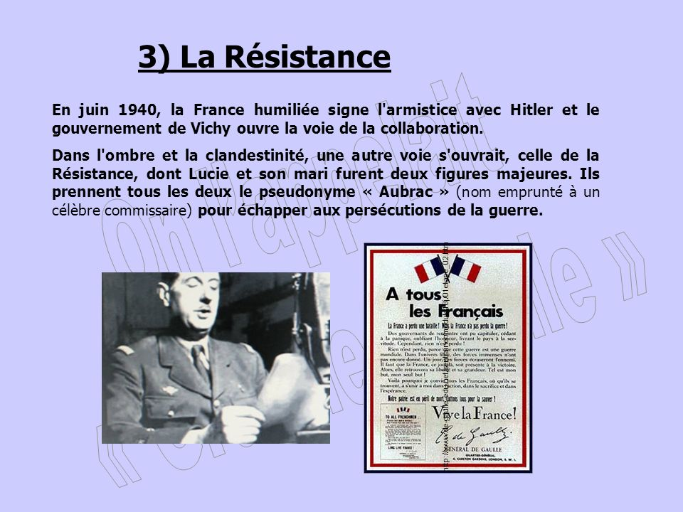 3) La Résistance En juin 1940, la France humiliée signe l armistice avec Hitler et le gouvernement de Vichy ouvre la voie de la collaboration.