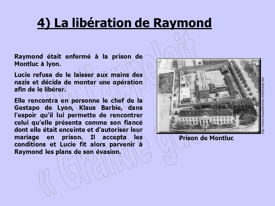 4) La libération de Raymond