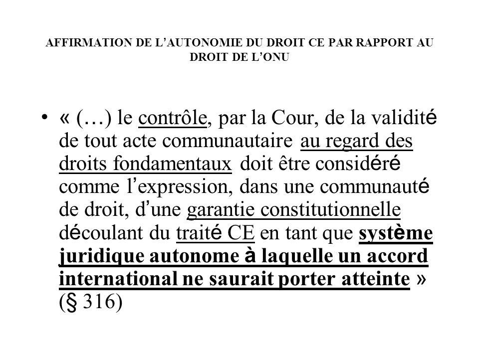 AFFIRMATION DE L'AUTONOMIE DU DROIT CE PAR RAPPORT AU DROIT DE L'ONU