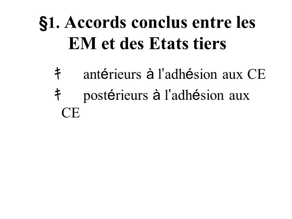 §1. Accords conclus entre les EM et des Etats tiers