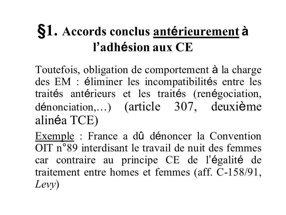 §1. Accords conclus antérieurement à l'adhésion aux CE
