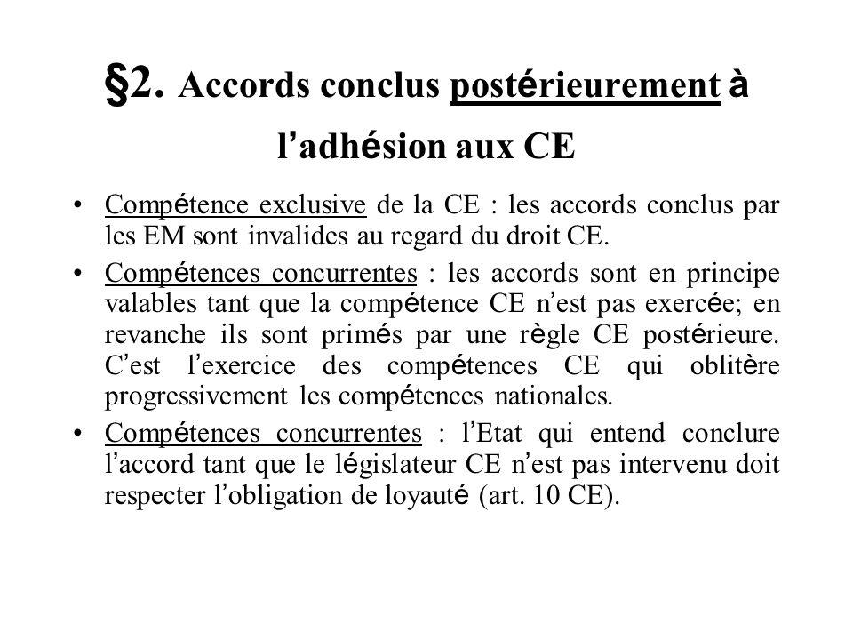 §2. Accords conclus postérieurement à l'adhésion aux CE