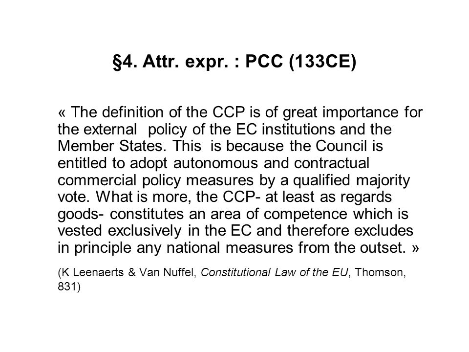 (K Leenaerts & Van Nuffel, Constitutional Law of the EU, Thomson, 831)