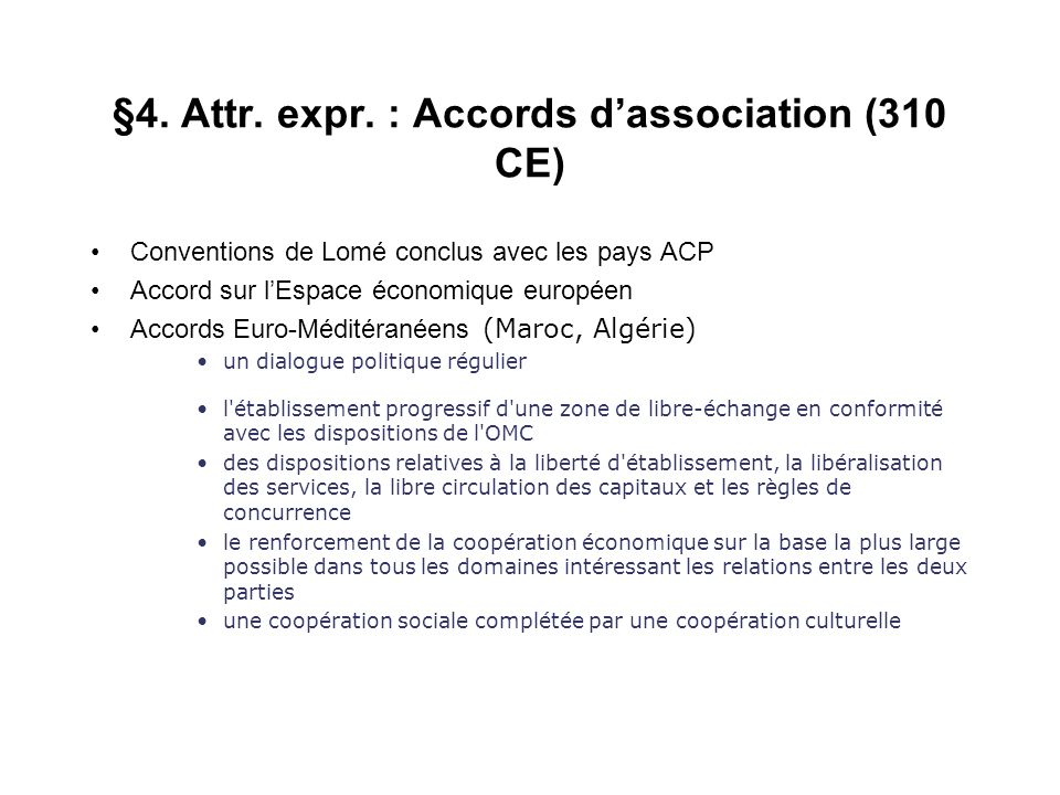 §4. Attr. expr. : Accords d'association (310 CE)