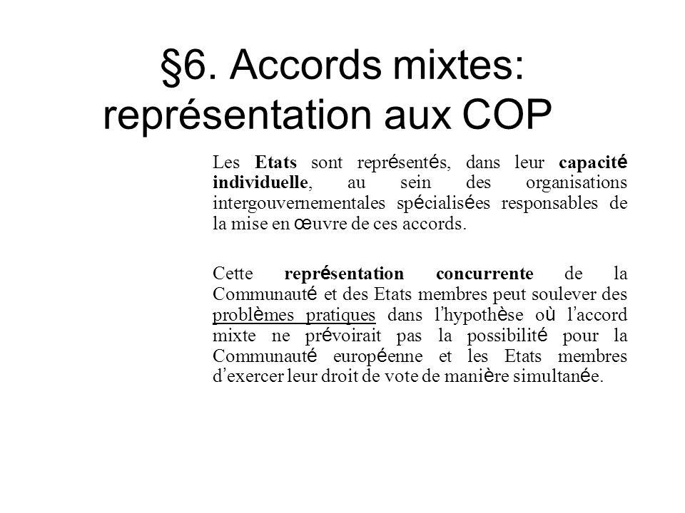 §6. Accords mixtes: représentation aux COP