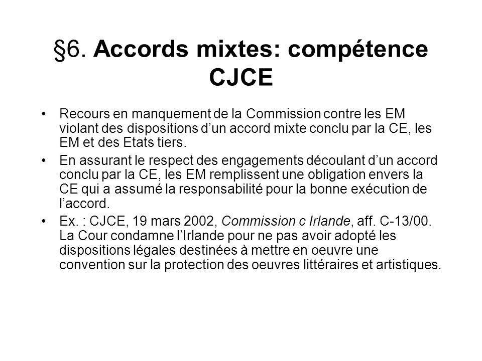 §6. Accords mixtes: compétence CJCE