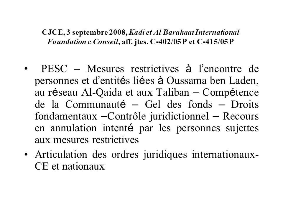 CJCE, 3 septembre 2008, Kadi et Al Barakaat International Foundation c Conseil, aff. jtes. C‑402/05 P et C‑415/05 P