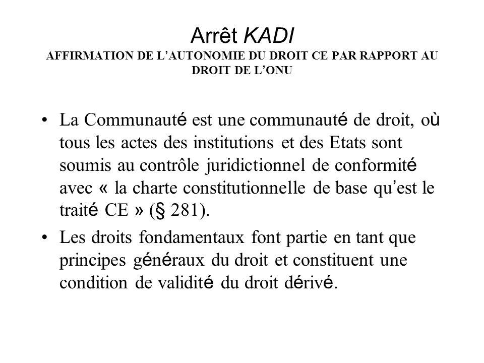 Arrêt KADI AFFIRMATION DE L'AUTONOMIE DU DROIT CE PAR RAPPORT AU DROIT DE L'ONU