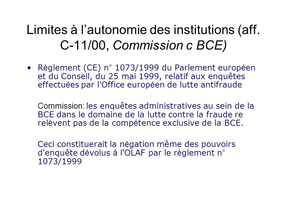 Limites à l'autonomie des institutions (aff. C-11/00, Commission c BCE)