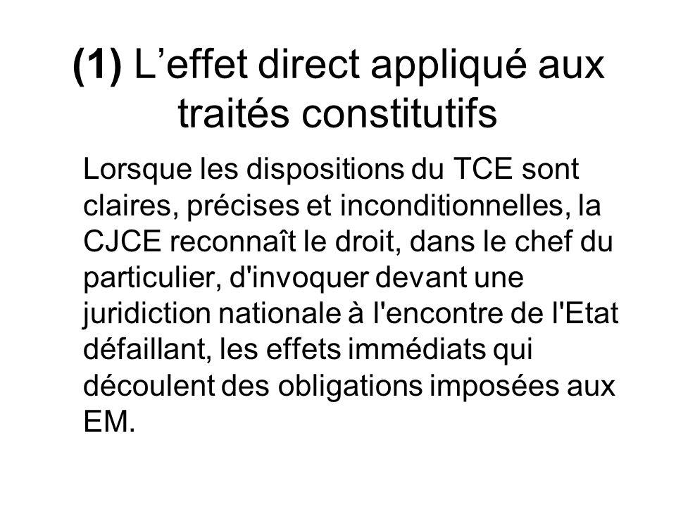 (1) L'effet direct appliqué aux traités constitutifs