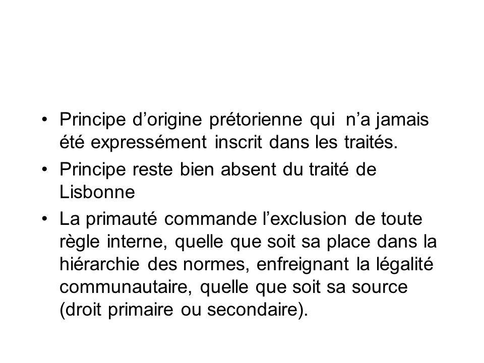 Principe d'origine prétorienne qui n'a jamais été expressément inscrit dans les traités.