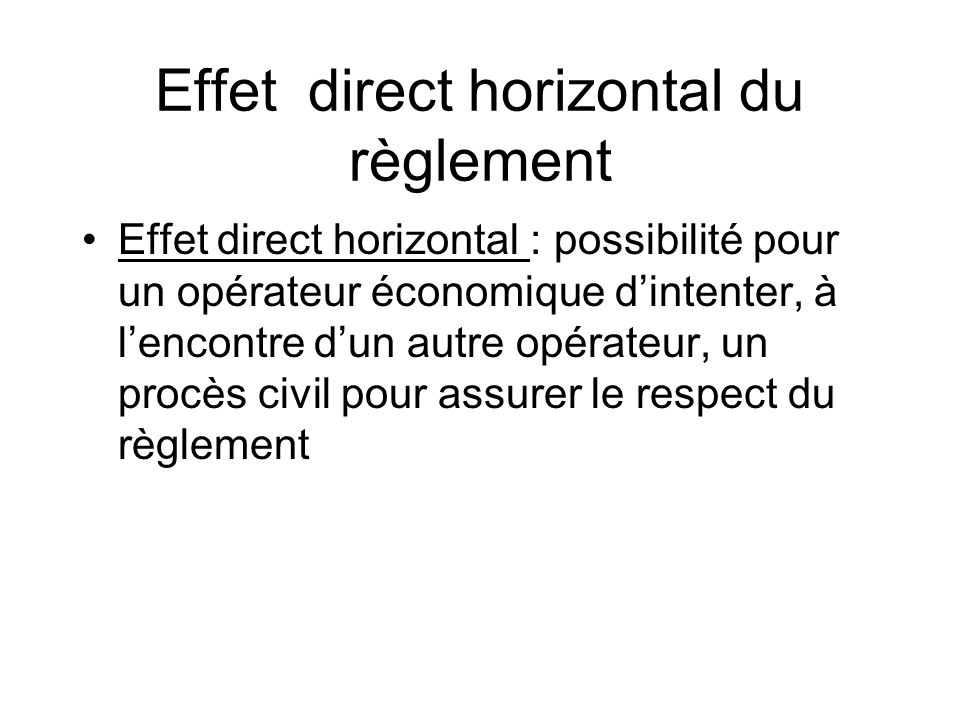 Effet direct horizontal du règlement