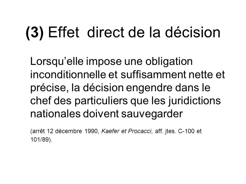 (3) Effet direct de la décision