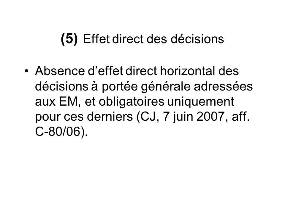(5) Effet direct des décisions