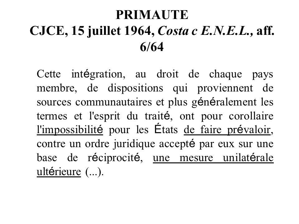 PRIMAUTE CJCE, 15 juillet 1964, Costa c E.N.E.L., aff. 6/64