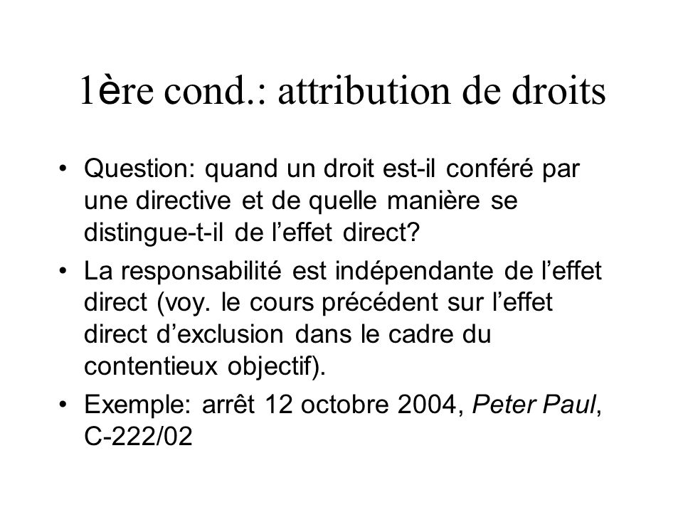 1ère cond.: attribution de droits