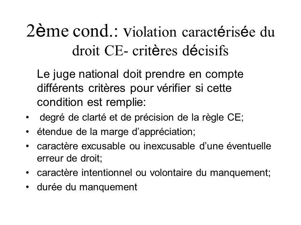 2ème cond.: violation caractérisée du droit CE- critères décisifs