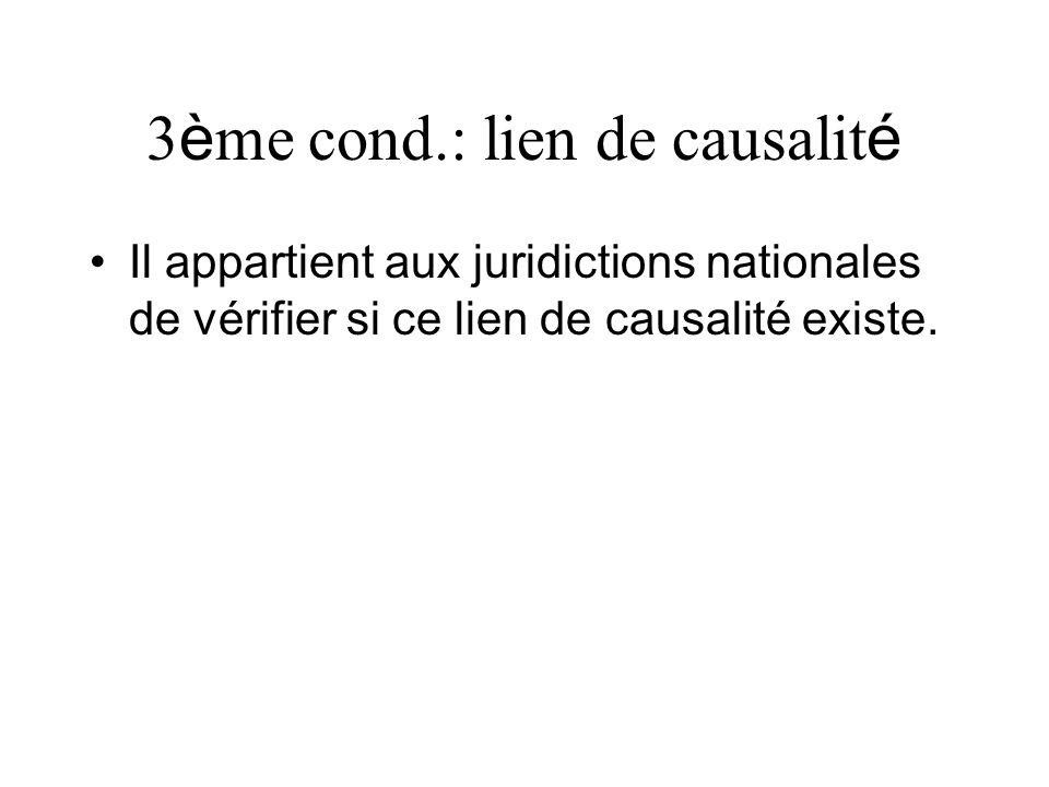3ème cond.: lien de causalité