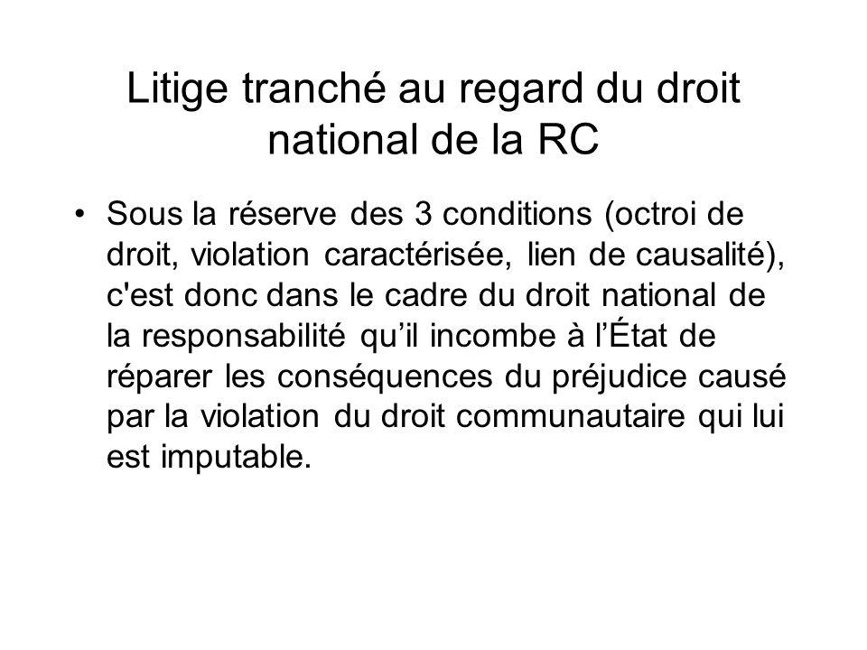 Litige tranché au regard du droit national de la RC