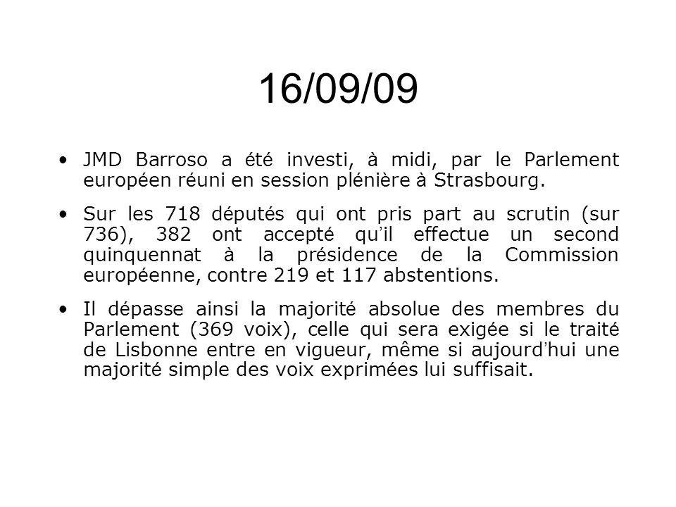 16/09/09 JMD Barroso a été investi, à midi, par le Parlement européen réuni en session plénière à Strasbourg.