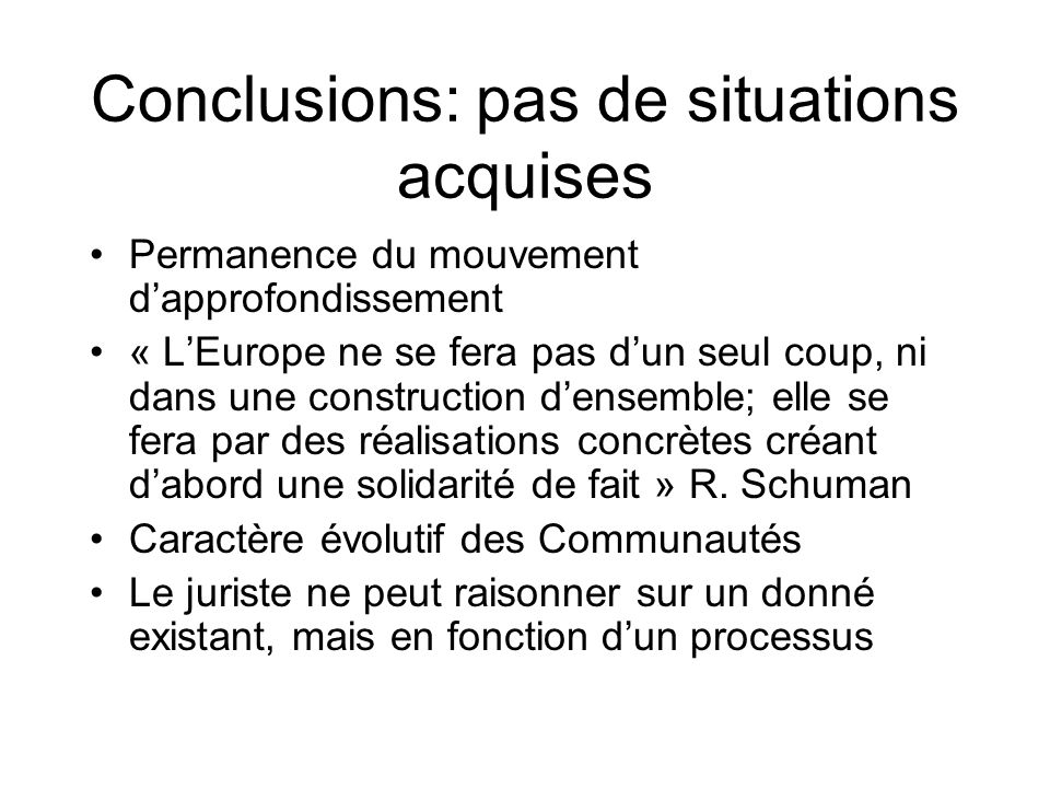 Conclusions: pas de situations acquises