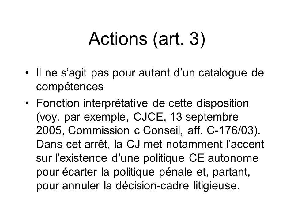 Actions (art. 3) Il ne s'agit pas pour autant d'un catalogue de compétences.