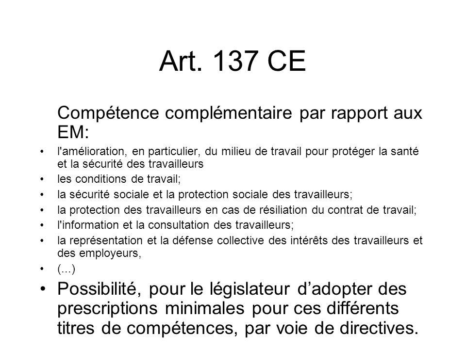 Art. 137 CE Compétence complémentaire par rapport aux EM: