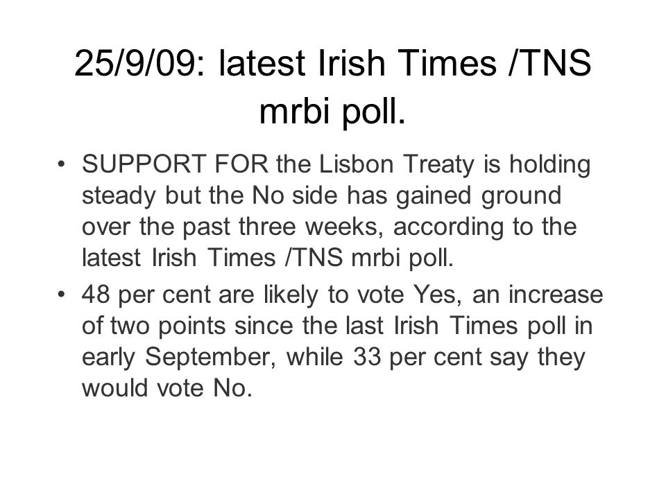 25/9/09: latest Irish Times /TNS mrbi poll.