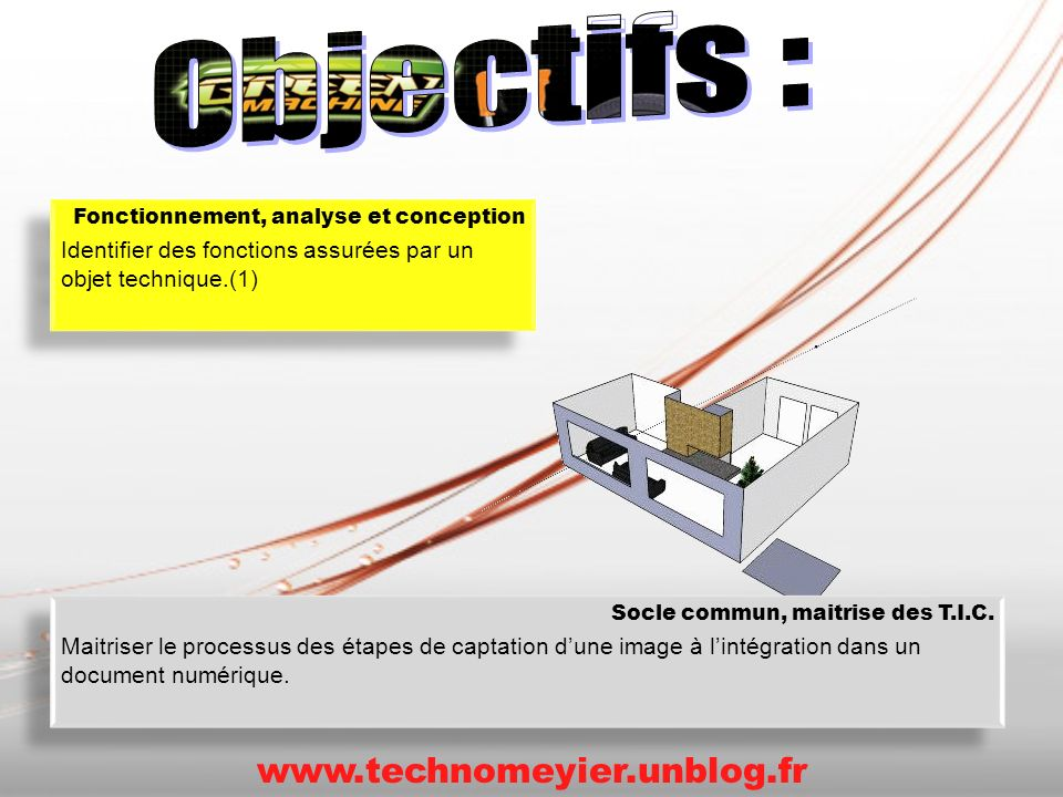Objectifs : www.technomeyier.unblog.fr