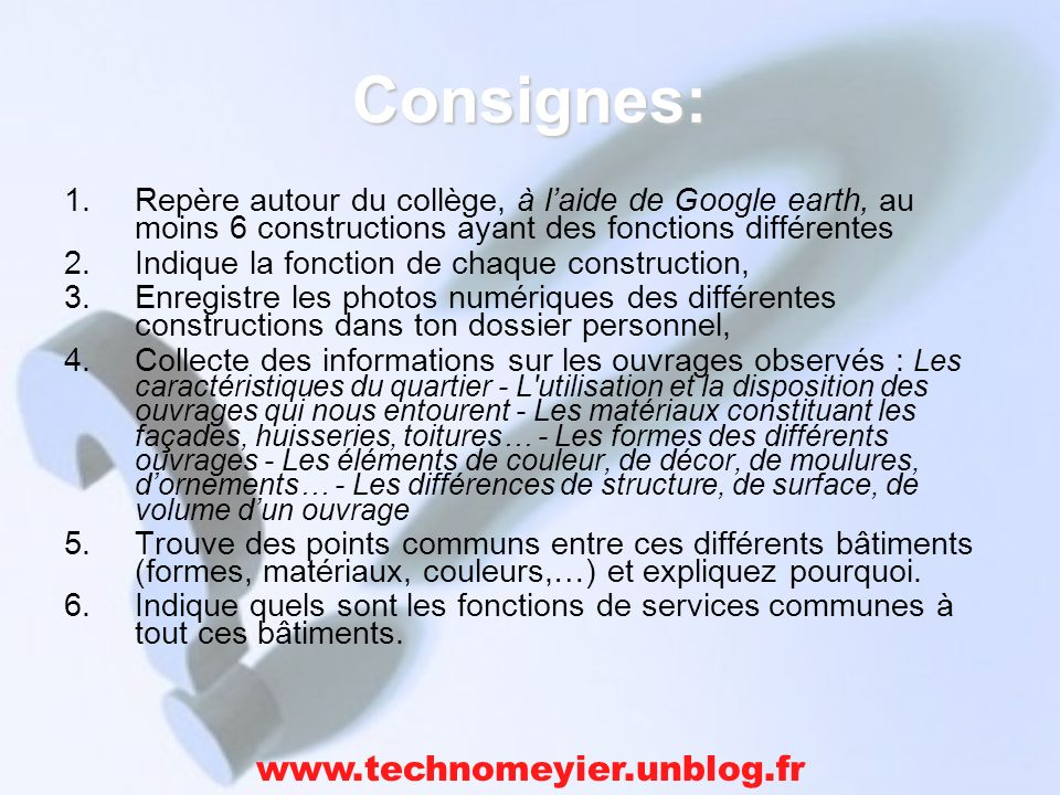 Consignes: www.technomeyier.unblog.fr