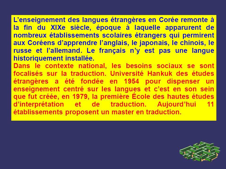 L'enseignement des langues étrangères en Corée remonte à la fin du XIXe siècle, époque à laquelle apparurent de nombreux établissements scolaires étrangers qui permirent aux Coréens d'apprendre l'anglais, le japonais, le chinois, le russe et l'allemand. Le français n'y est pas une langue historiquement installée.