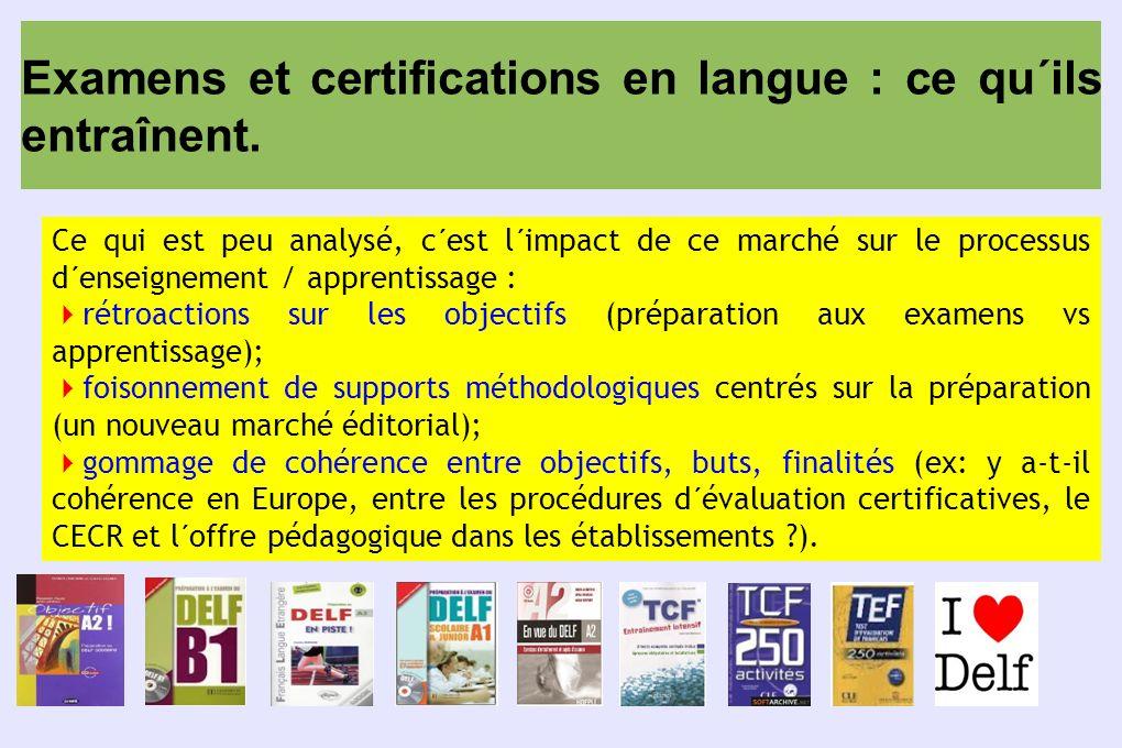 Examens et certifications en langue : ce qu´ils entraînent.