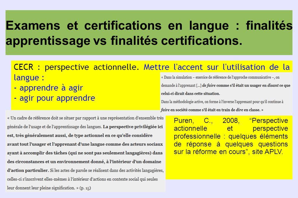 Examens et certifications en langue : finalités apprentissage vs finalités certifications.
