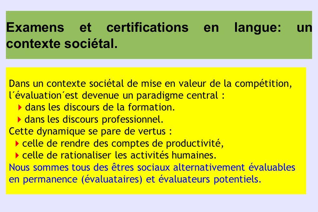 Examens et certifications en langue: un contexte sociétal.