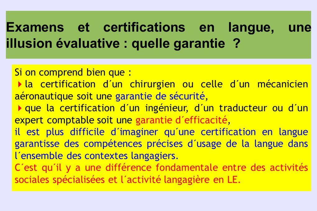 Examens et certifications en langue, une illusion évaluative : quelle garantie