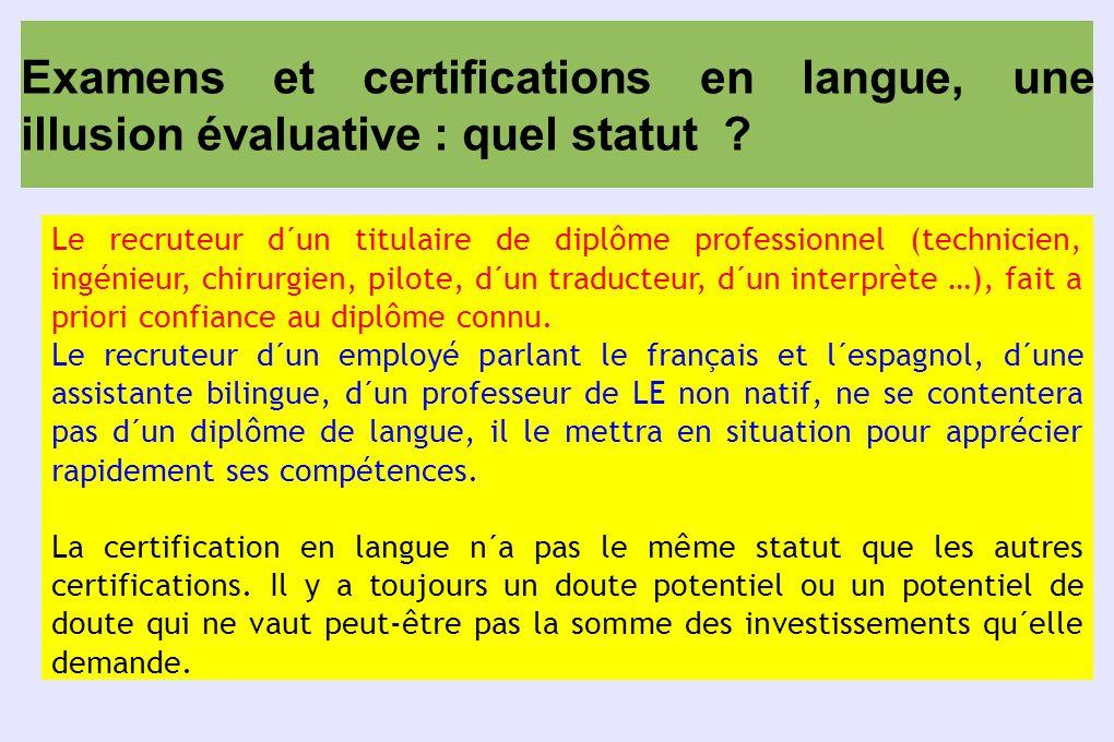 Examens et certifications en langue, une illusion évaluative : quel statut