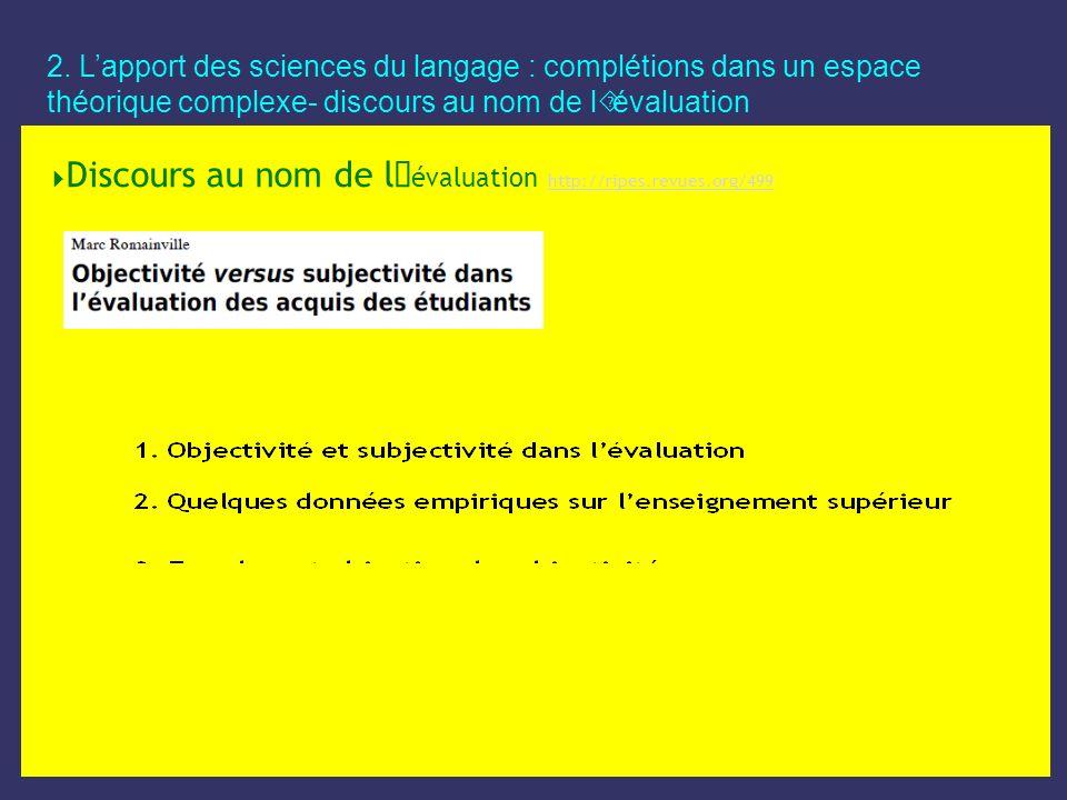 2. L'apport des sciences du langage : complétions dans un espace théorique complexe- discours au nom de l´évaluation