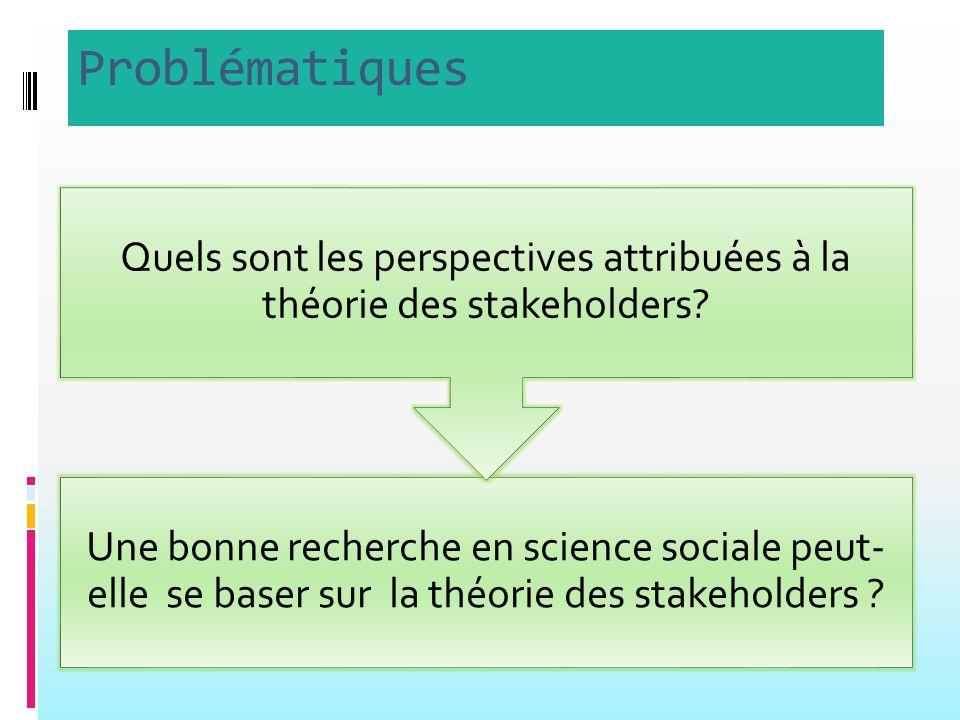 Quels sont les perspectives attribuées à la théorie des stakeholders