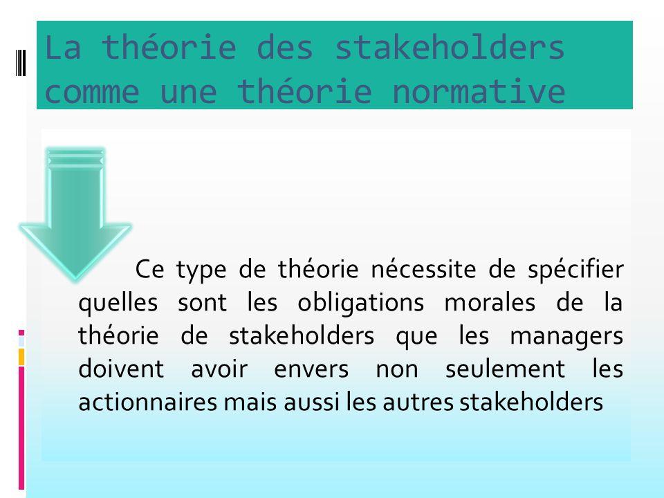 La théorie des stakeholders comme une théorie normative