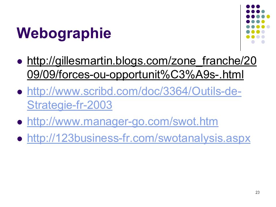 Webographiehttp://gillesmartin.blogs.com/zone_franche/2009/09/forces-ou-opportunit%C3%A9s-.html.