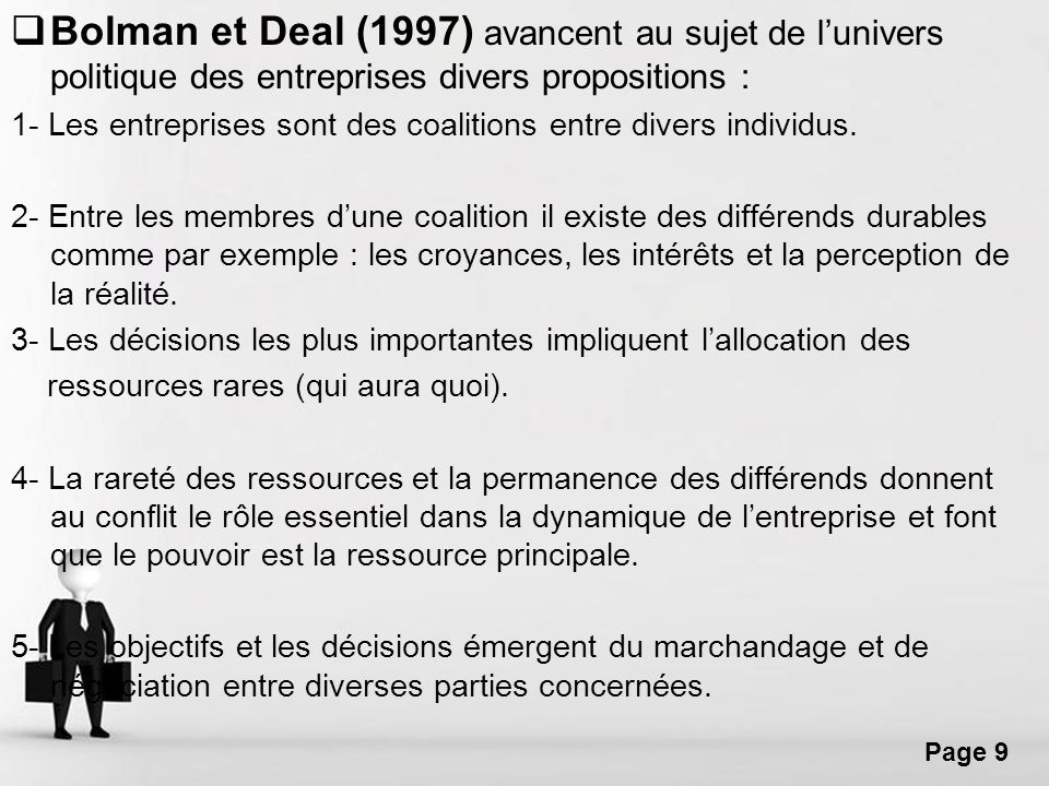 Bolman et Deal (1997) avancent au sujet de l'univers politique des entreprises divers propositions :