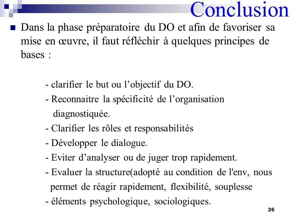 Conclusion Dans la phase préparatoire du DO et afin de favoriser sa mise en œuvre, il faut réfléchir à quelques principes de bases :