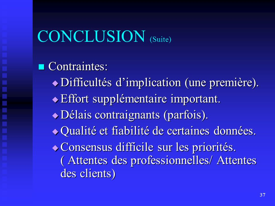 CONCLUSION (Suite) Contraintes: