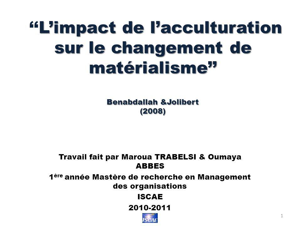''L'impact de l'acculturation sur le changement de matérialisme'' Benabdallah &Jolibert (2008)