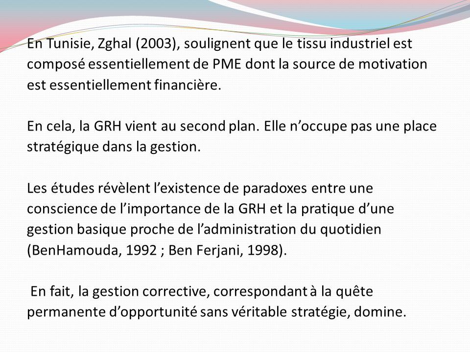 En Tunisie, Zghal (2003), soulignent que le tissu industriel est